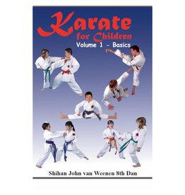 Karate for Children Volume 1 Basics by Shinan Jon Van Weenan 8th