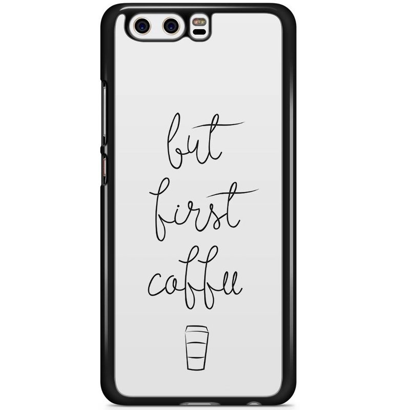 Huawei P10 hoesje - But first coffee