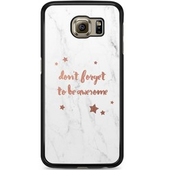Samsung Galaxy S6 hoesje - Don't forget to be awesome
