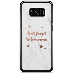 Samsung Galaxy S8 Plus hoesje - Don't forget to be awesome