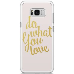 Samsung Galaxy S8 Plus hoesje - Do what you love