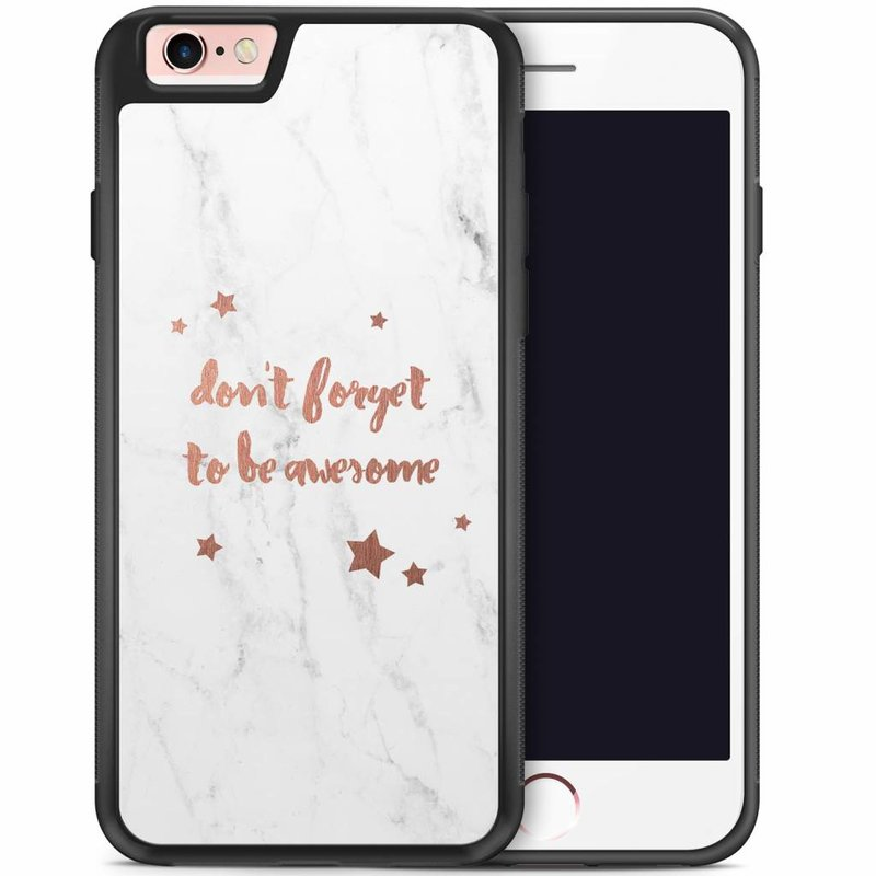 iPhone 6/6s hoesje - Don't forget to be awesome