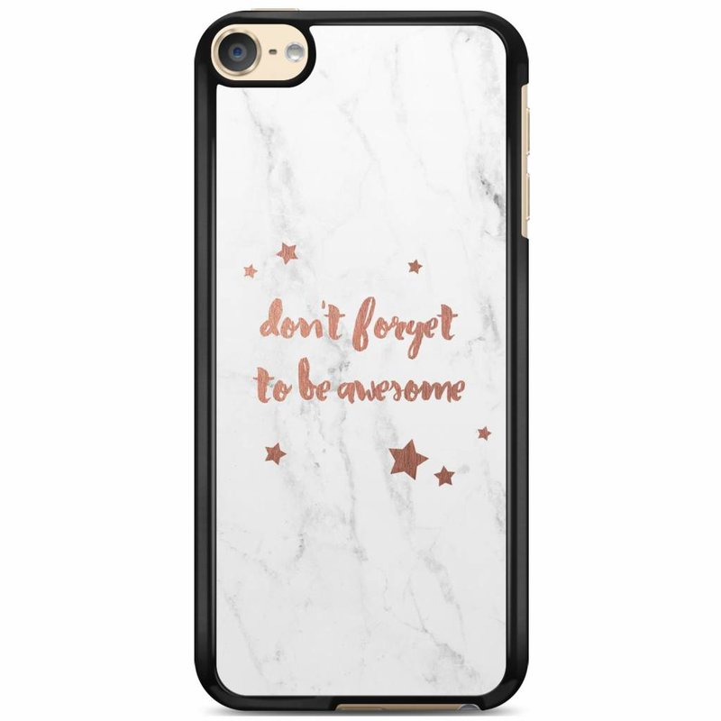 iPod touch 6 hoesje - Don't forget to be awesome