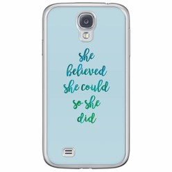 Samsung Galaxy S4 siliconen hoesje - She believed