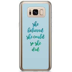 Samsung Galaxy S8 Plus siliconen hoesje - She believed