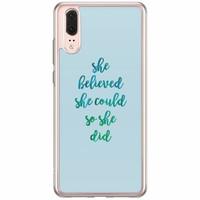Casimoda Huawei P20 siliconen hoesje - She believed