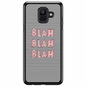 Samsung Galaxy A6 2018  hoesje - Blah blah blah