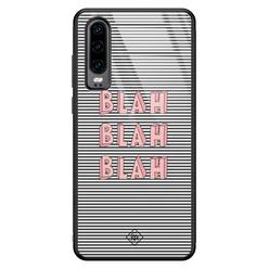 Casimoda Huawei P30 glazen hardcase - Blah blah blah