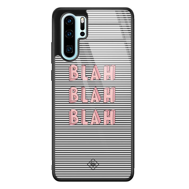 Casimoda Huawei P30 Pro glazen hardcase - Blah blah blah