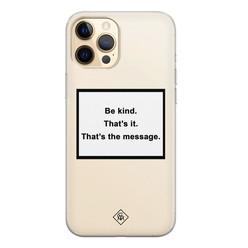 Casimoda iPhone 12 Pro Max transparant hoesje - Be kind
