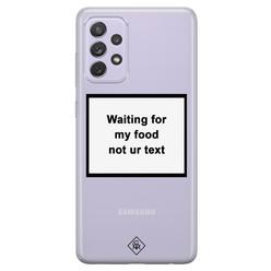 Casimoda Samsung Galaxy A72 transparant hoesje - Waiting for my food