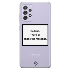 Casimoda Samsung Galaxy A72 transparant hoesje - Be kind