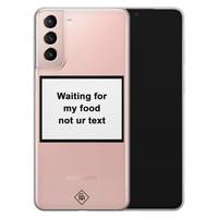 Casimoda Samsung Galaxy S21 transparant hoesje - Waiting for my food