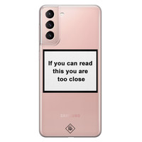 Casimoda Samsung Galaxy S21 transparant hoesje - Too close