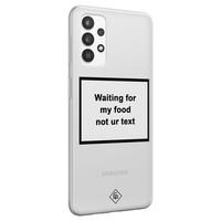 Casimoda Samsung Galaxy A32 4G transparant hoesje - Waiting for my food