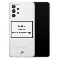 Casimoda Samsung Galaxy A32 4G transparant hoesje - Be kind