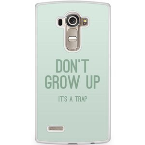 LG G4 hoesje - Don't grow up
