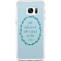 Samsung Galaxy S7 Edge hoesje - She believed and so she did