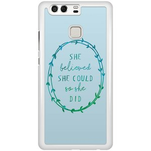 Huawei P9 hoesje - She believed and so she did