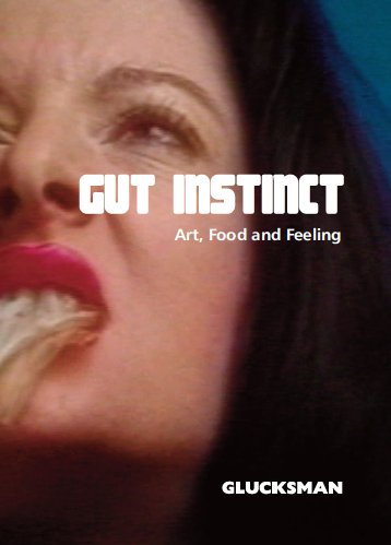 The Glucksman Gut Instinct; Art, Food and Feeling