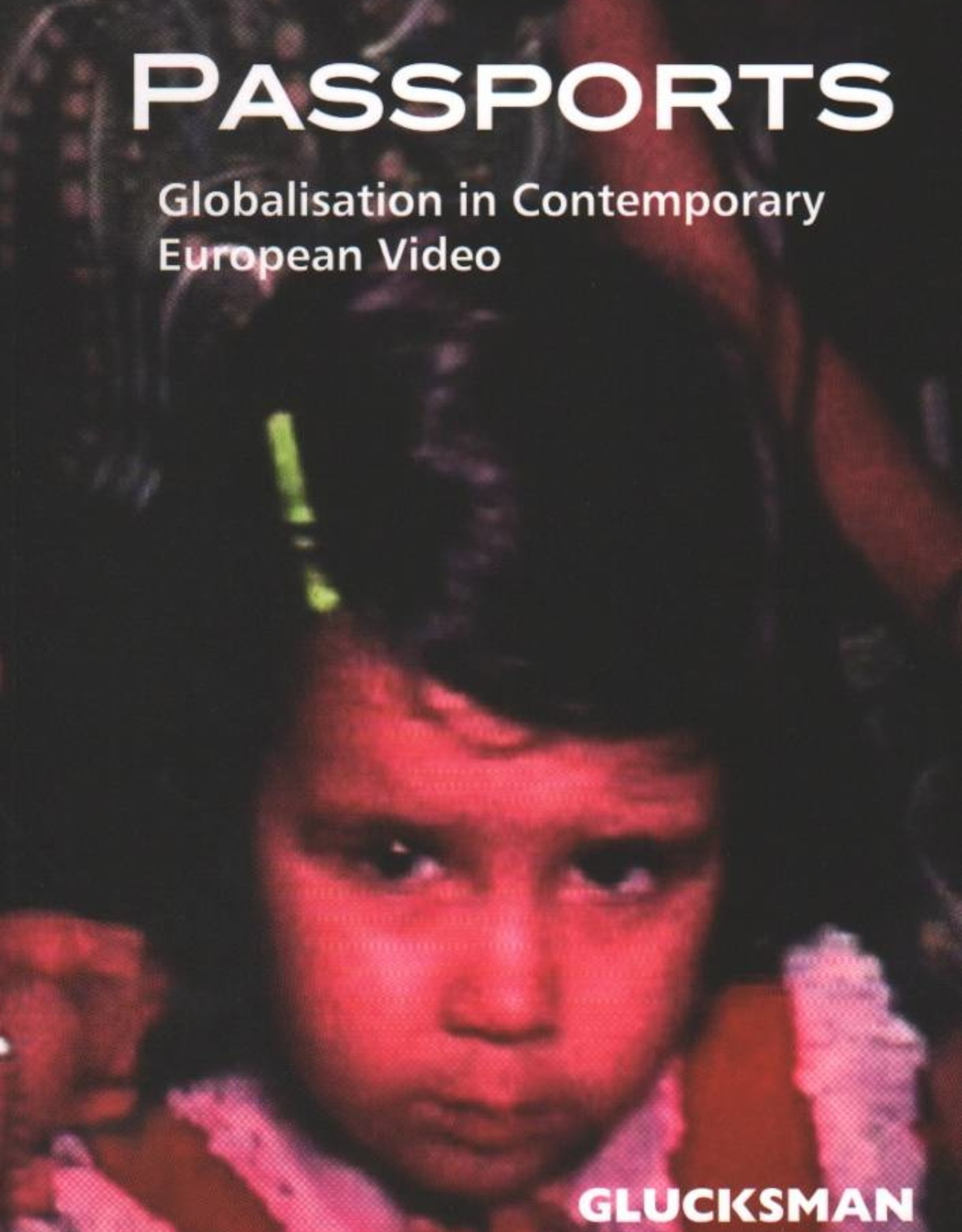 The Glucksman Passports - Globalisation in Contemporary European Video