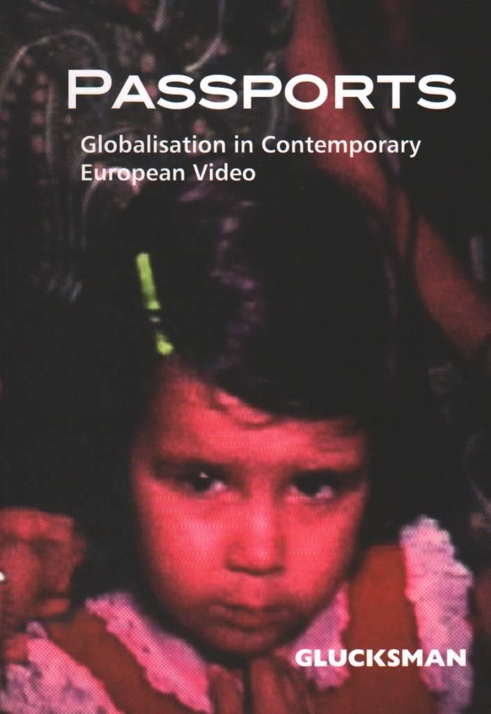The Glucksman Passports - Globalisation in Contemporary European Video