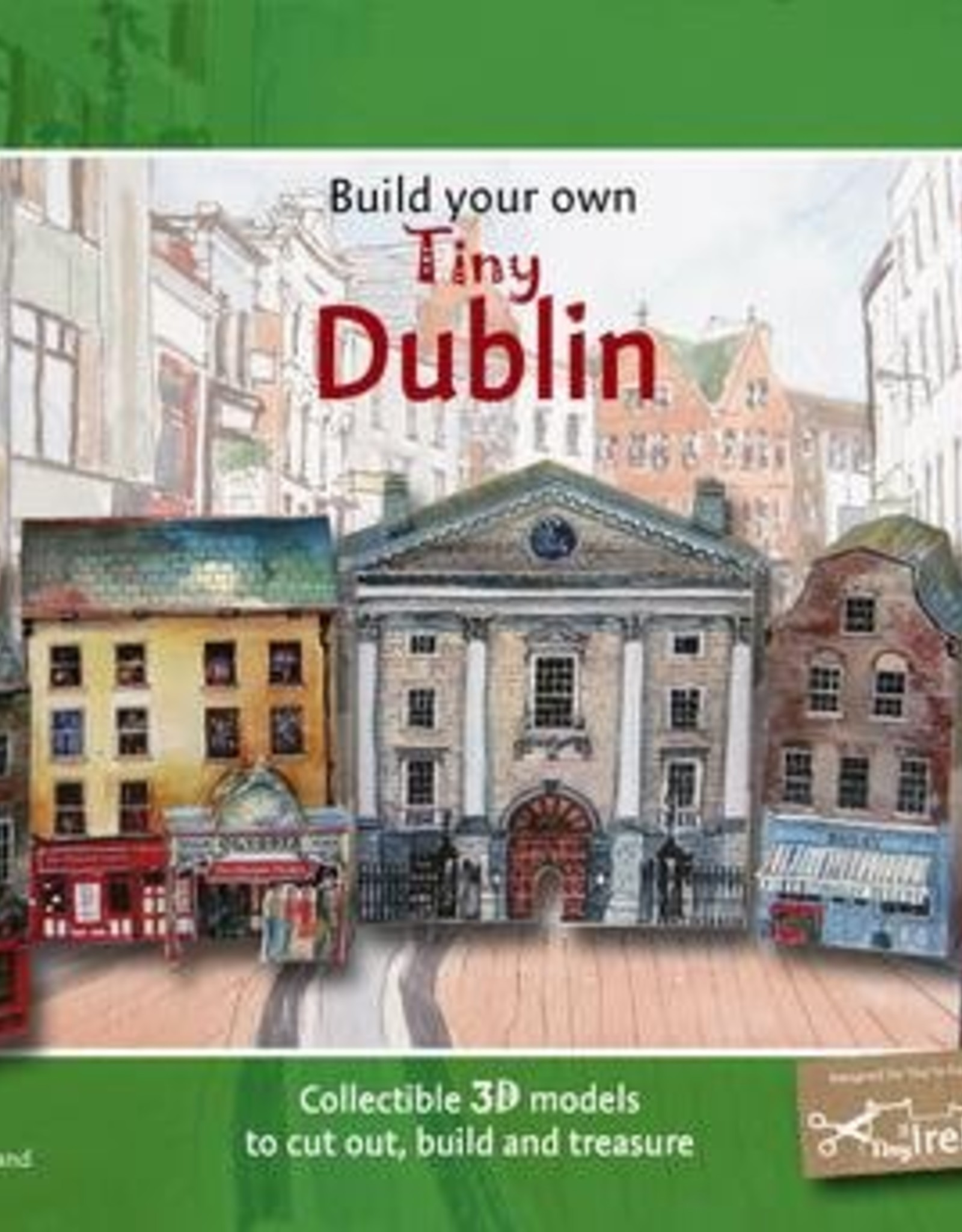 Tiny Ireland Build Your Own Tiny Dublin A4