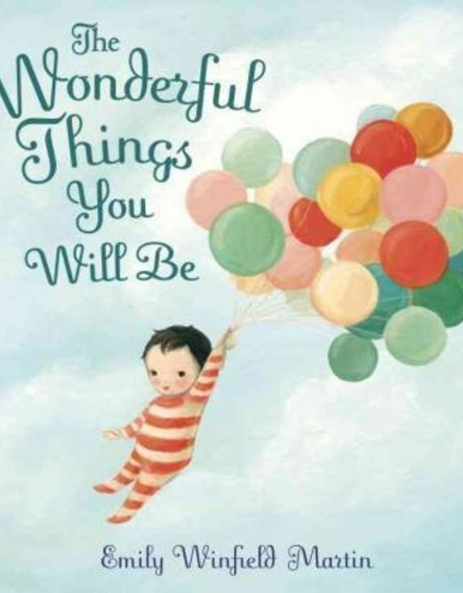 The Wonderful Things You Will Be - Emily Winfield Martin