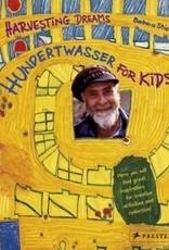Harvesting Dreams: Hundertwasser For Kids - Barbara Stieff