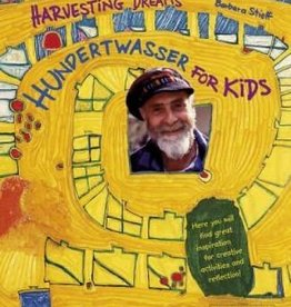 Argosy Harvesting Dreams: Hundertwasser For Kids - Barbara Stieff