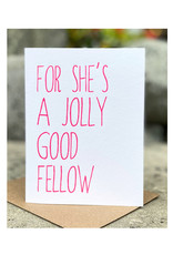 The Pear in Paper Letterpress - For she's a jolly good fellow