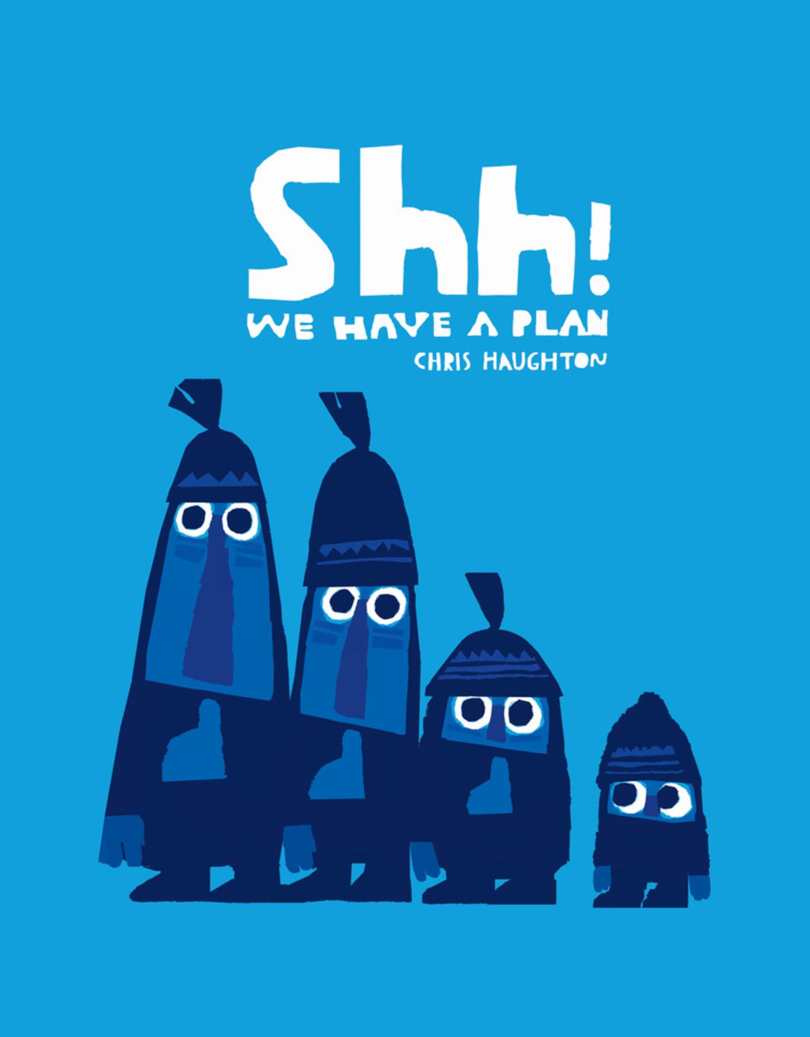 Walker Books Shh! We Have a Plan - Chris Haughton, Paperback