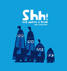 Shh! We Have a Plan - Chris Haughton