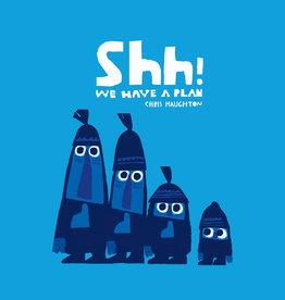Walker Books Shh! We Have a Plan - Chris Haughton