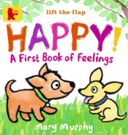 Walker Books Happy! A First Book of Feelings - Mary Murphy