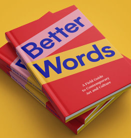 Eva Better Words: A Field Guide to Contemporary Art and Culture