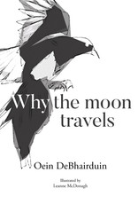Argosy Why the Moon Travels - Oein DeBhairduin