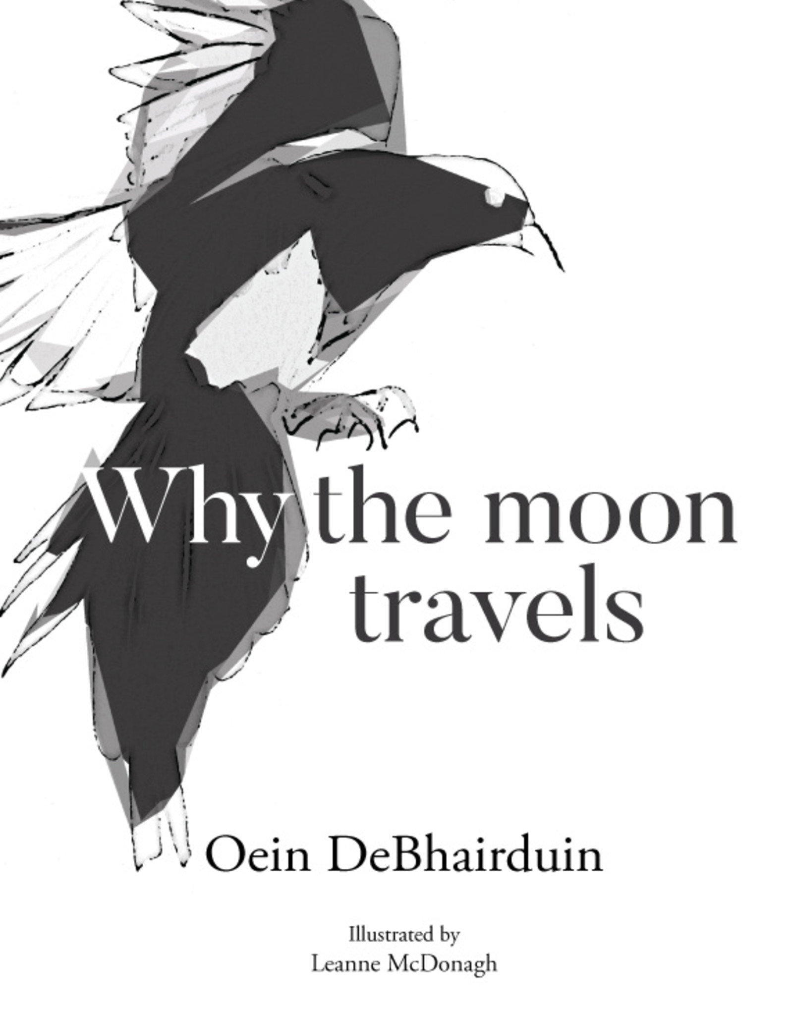 Why the Moon Travels - Oein DeBhairduin