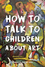 Frances Lincoln How to Talk to Children About Art