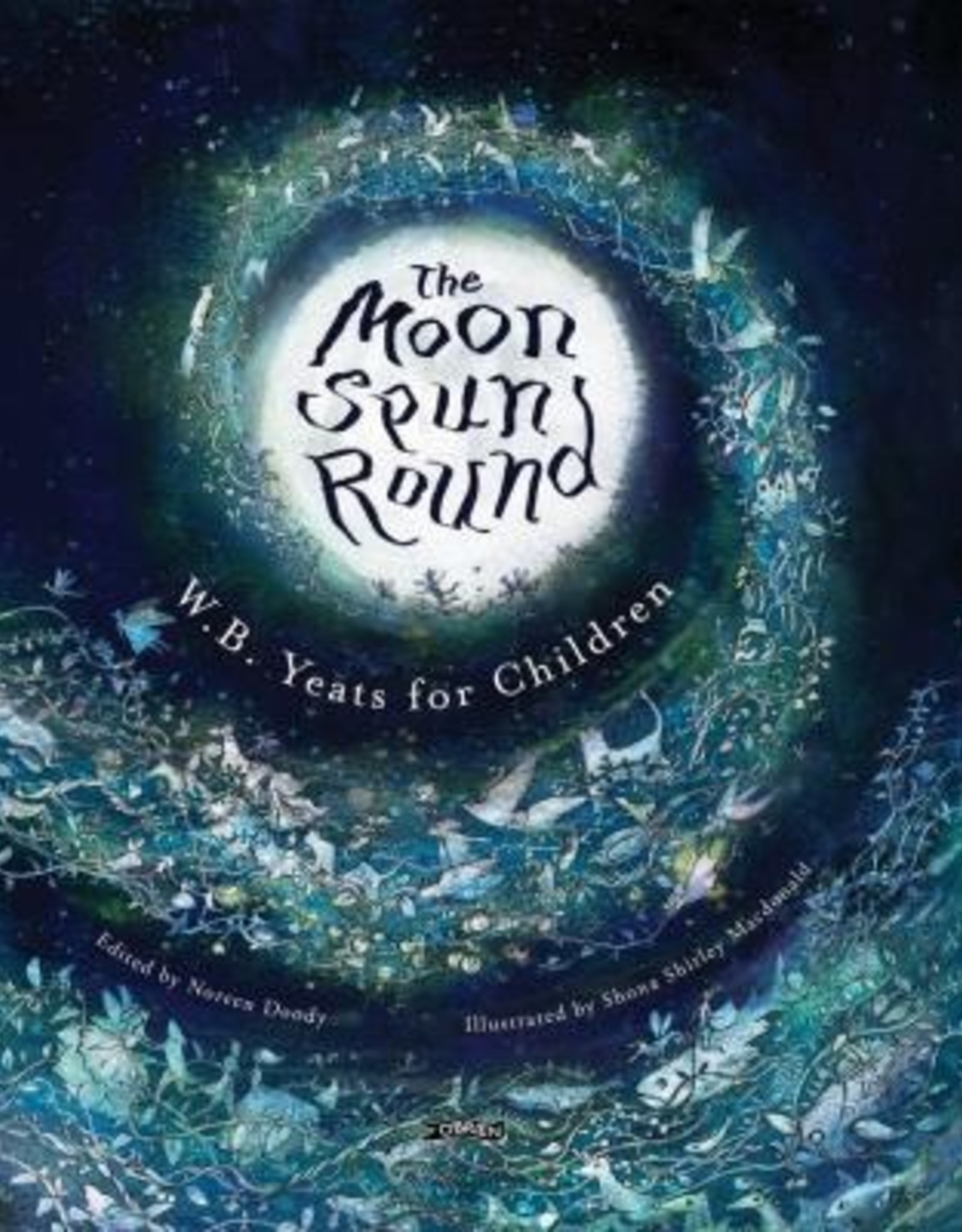 The Moon Spun Round; W.B. Yeats for Children