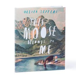 This Moose Belongs to Me - Oliver Jeffers