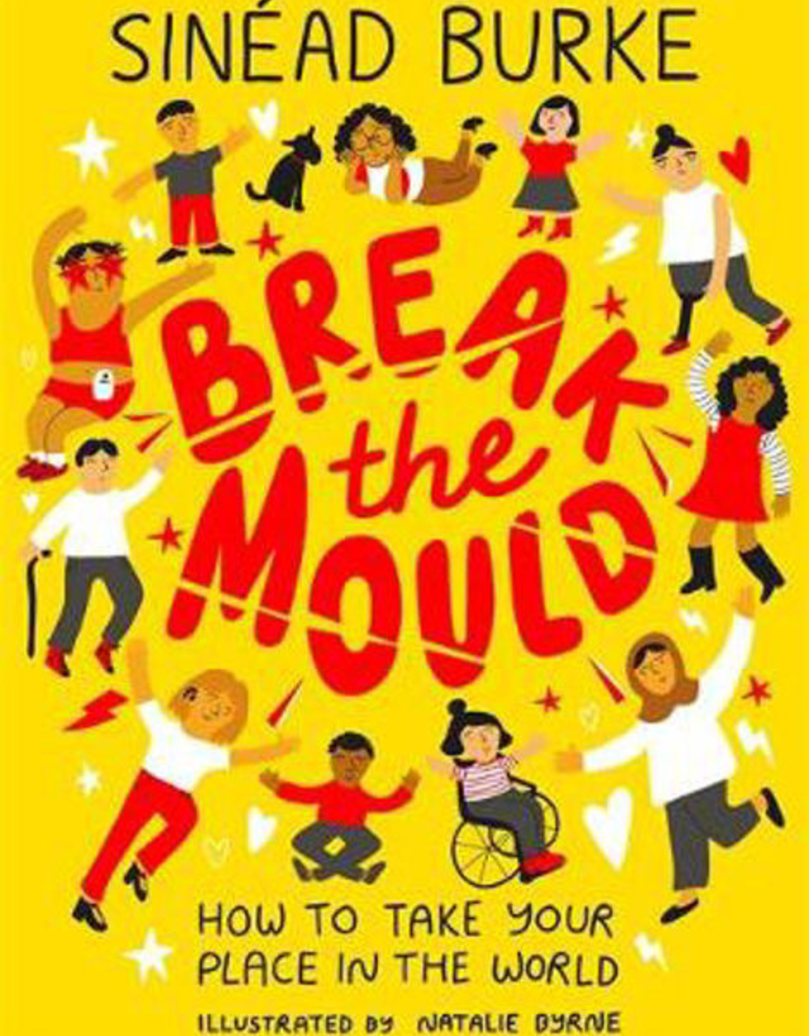 Break the Mould: How to Take Your Place in the World