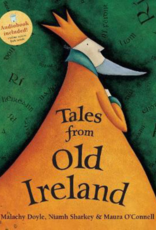 Barefoot Books Tales From Old Ireland - Malachy Doyle, Niamh Sharkey & Maura O'Connell