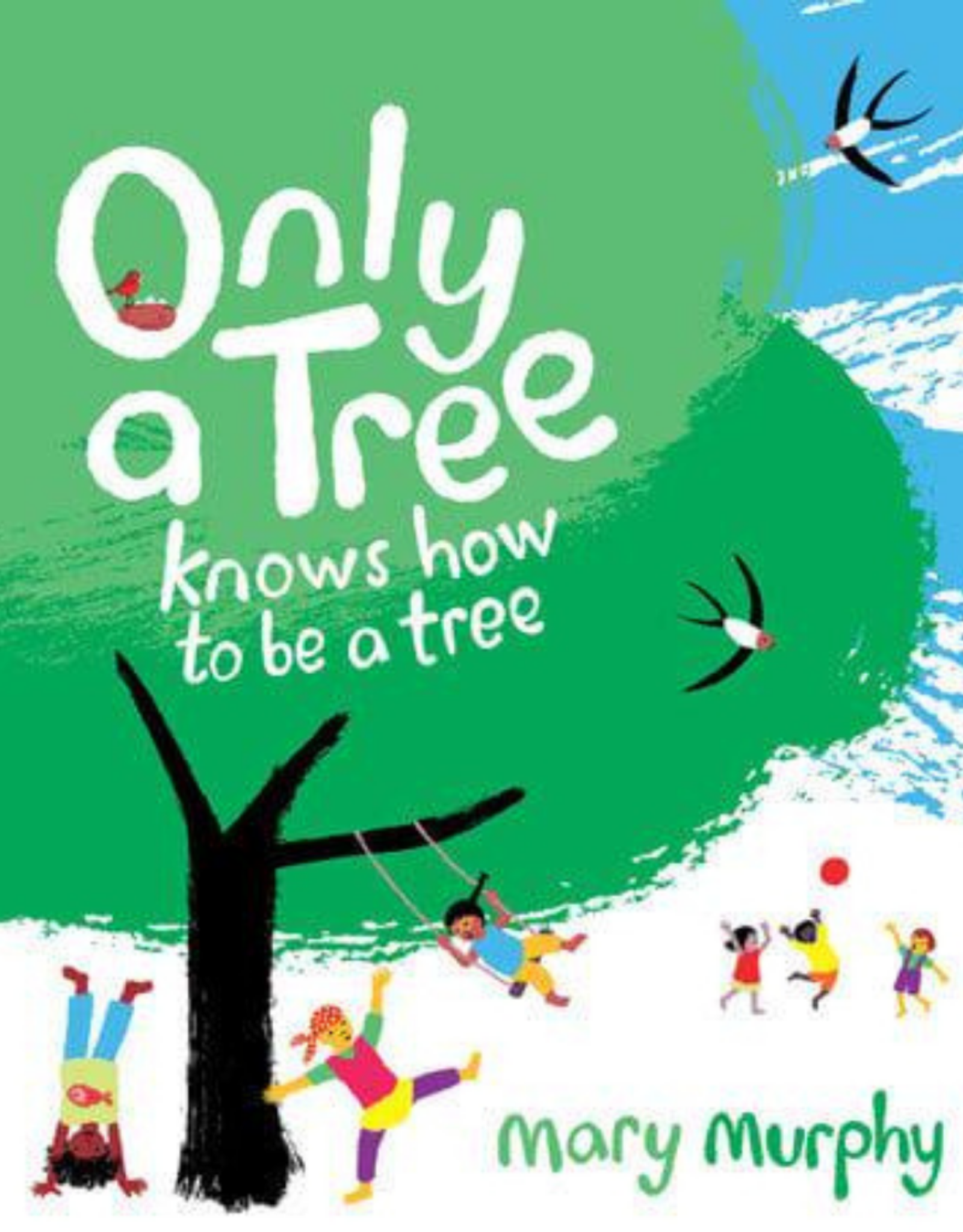 Otter-Barry Books Only A Tree by Mary Murphy