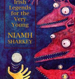 Mercierpress Irish Legends For The Very Young - Niamh Sharkey