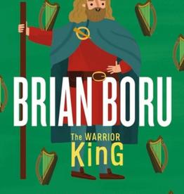 Gill Books Brian Boru The Warrior King - John & Fatti Burke
