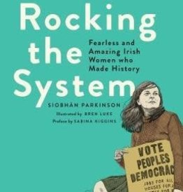 Rocking The System: Fearless and Amazing Irish Women who Made History