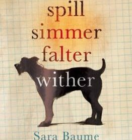 Windmill Books Spill Simmer Falter Wither Sara Baume