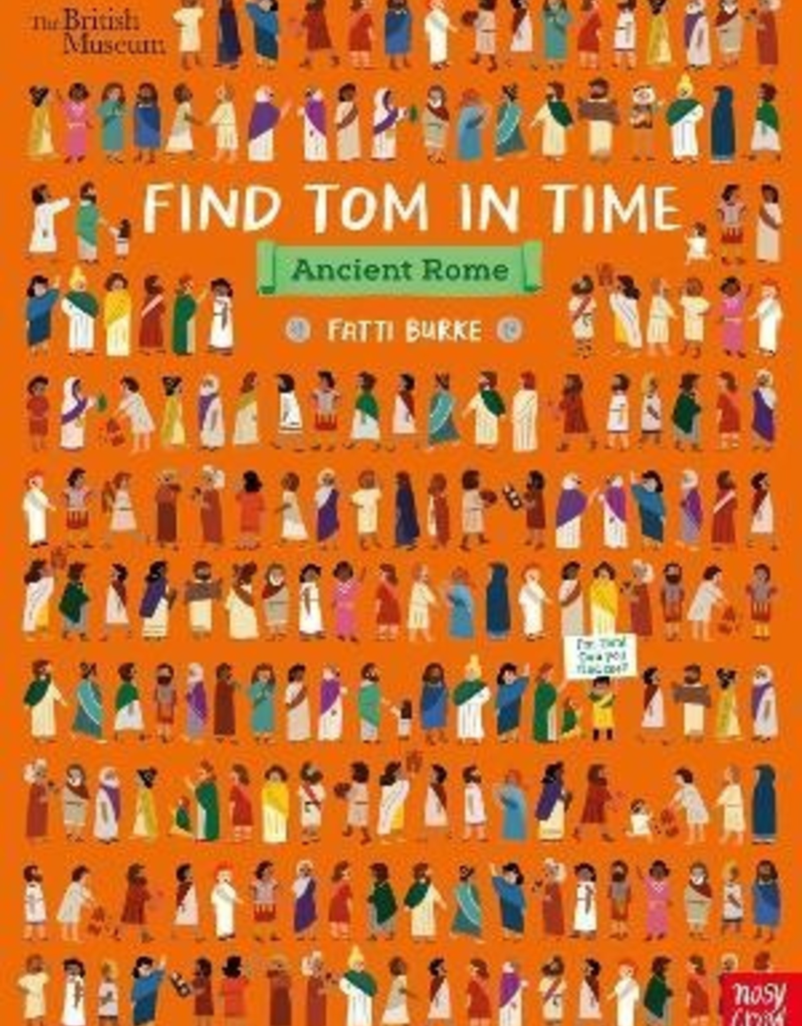 Nosy Crow The British Museum: Find Tom in Time Ancient Rome