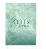 """Wenskaart Marble """"Storms don't last forever"""""""